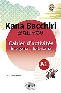 Kana Bacchiri ; Cahier D'activites Hiragana Et Katakana