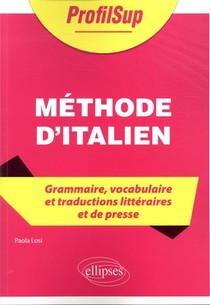 Manuel D'italien ; Grammaire, Vocabulaire Et Traductions Litteraires Et De Presse
