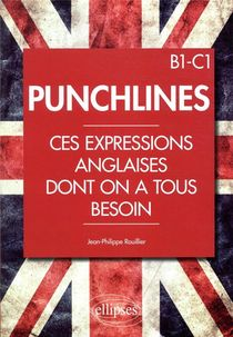 Punchline ; Ces Expressions Anglaises Dont On A Tous Besoin ; B1-c1