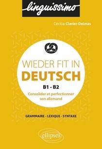 Wieder Fit In Deutsch ; Consolider Et Perfectionner Son Allemand ; B1-b2