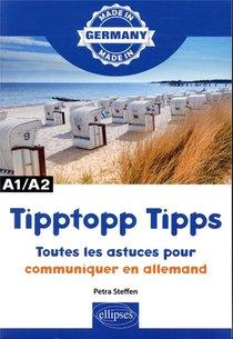 Made In ; Tipptopp Tipps ; Toutes Les Astuces Pour Communiquer En Allemand ; A1-a2