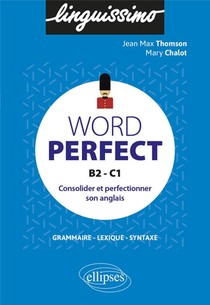 Word Perfect ; Consolider Et Perfectionner Son Anglais ; B2-c1