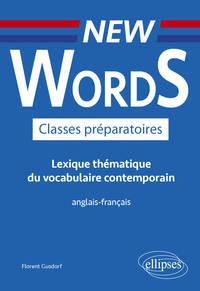 New Words Classes Preparatoires ; Lexique Thematique Du Vocabulaire Contemporain Anglais-francais
