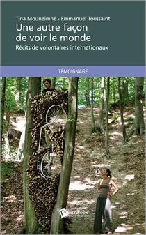 Une Autre Facon De Voir Le Monde ; Recits De Volontaires Internationaux