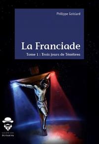 La Franciade Tome 1 Trois Jours De Tenebres