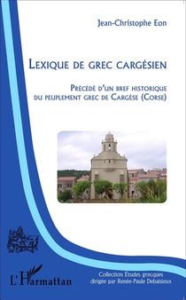 Lexique De Grec Cargesien ; Bref Historique Du Peuplement Grec De Cargese
