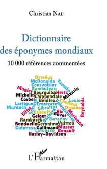 Dictionnaire Des Eponymes Mondiaux ; 10000 References Commentees