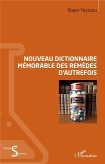 Nouveau Dictionnaire Memorable Des Remedes D'autrefois