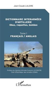 Dictionnaire Interarmees D'artillerie ; Obus, Roquettes, Bombes T.1