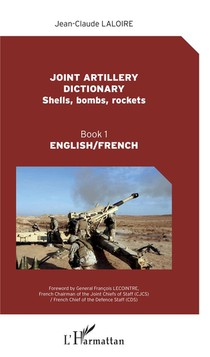 Joint Artillery Dictionnary ; Shells, Bombs, Rockets T.1