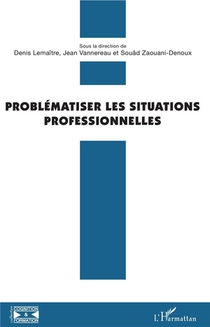 Problematiser Les Situations Professionnelles