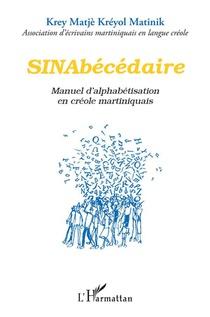 Sinabecedaire ; Manuel D'alphabetisation En Creole Martiniquais