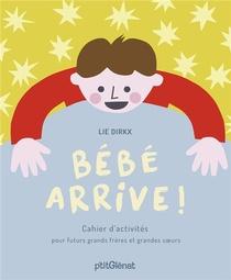 Bebe Arrive ! Cahier D'activites Pour Futurs Grands Freres Et Grandes Soeurs