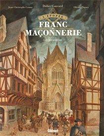 L'epopee De La Franc-maconnerie T.2 ; Les Batisseurs