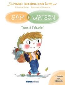 Sam & Watson Tous A L'ecole !