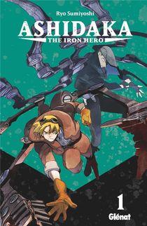 Ashidaka ; The Iron Hero T.1