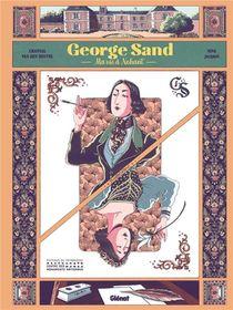 George Sand ; Ma Vie A Nohant