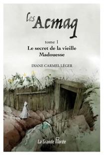 Les Acmaq - Tome 1 - Le Secret De La Vieille Madouesse