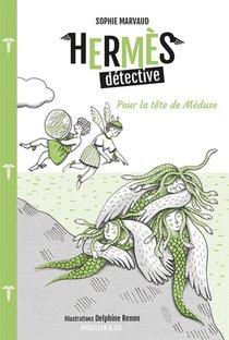 Hermes Detective T.4 ; Pour La Tete De Meduse