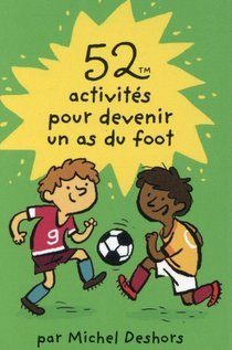 52 Activites Pour Devenir Un As Du Foot