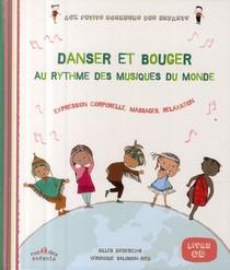 Danser Et Bouger Au Rythme Des Musiques Du Monde ; Expression Corporelle, Massages, Relaxation