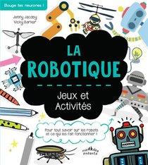 La Robotique ; Jeux Et Activites