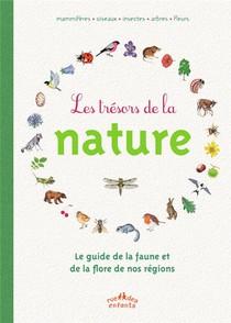 Les Tresors De La Nature ; Guide De La Faune Et De La Flore De Nos Regions