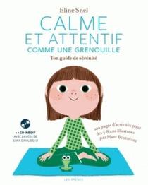 Calme Et Attentif Comme Une Grenouille ; Ton Guide De Senenite