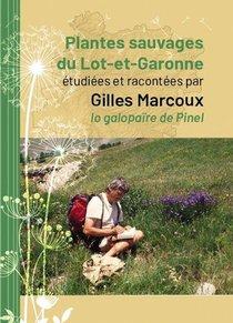Plantes Sauvages Du Lot-et-garonne Etudiees Et Racontees