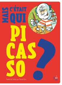 C'etait Qui Pablo Picasso ?
