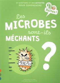 Les Microbes Sont-ils Mechants ?