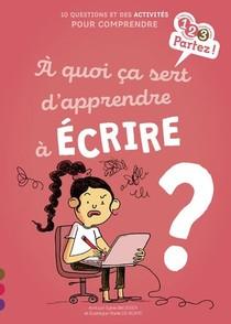A Quoi Ca Sert D'apprendre A Ecrire ?