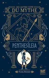 De L'autre Cote Du Mythe T.2 : Penthesileia