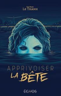 Apprivoiser La Bete