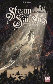 Steam Sailors T.2 ; Les Alchimistes