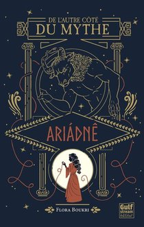 De L'autre Cote Du Mythe T.1 ; Ariadne