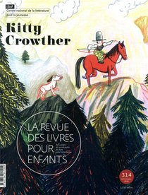 La Revue Des Livres Pour Enfants ; Kitty Crowther