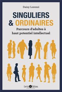 Singuliers Et Ordinaires ; Parcours D'adultes A Haut Potentiel Intellectuel
