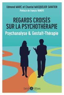 Regards Croises Sur La Psychotherapie ; Psychanalyse & Gestalt-therapie