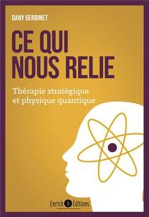 Ce Qui Nous Relie ; Therapie Strategique Et Physique Quantique