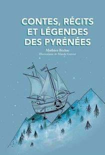 Contes, Recits Et Legendes Des Pyrenees