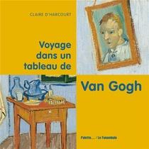 Voyage Dans Un Tableau De Van Gogh ; La Chambre A Arles