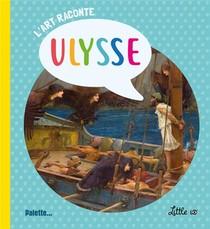 L'art Raconte ; Ulysse