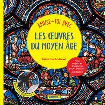Amuse-toi Avec Les Oeuvres Du Moyen Age