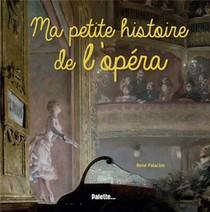 Ma Petite Histoire De L'opera