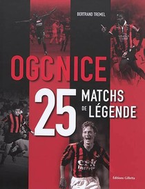 Ogc Nice : 25 Matchs De Legende