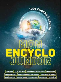 Mon Encyclo Junior ; 1001 Choses A Savoir