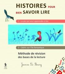 Histoires Pour Bien Savoir Lire ; Methode De Revision Des Bases De La Lecture (edition 2019)