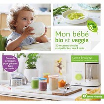 Mon Bebe Bio Et Veggie ; 50 Recettes Simples Et Equilibrees, Des 4 Mois