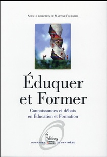 Eduquer Et Former ; Connaissances Et Debats En Education Et Formation